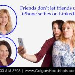 Friends don't let Friends use iPhone selfies on LinkedIn