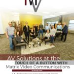Business in Calgary Magazine - Business Profile for MAtrix Video Communication